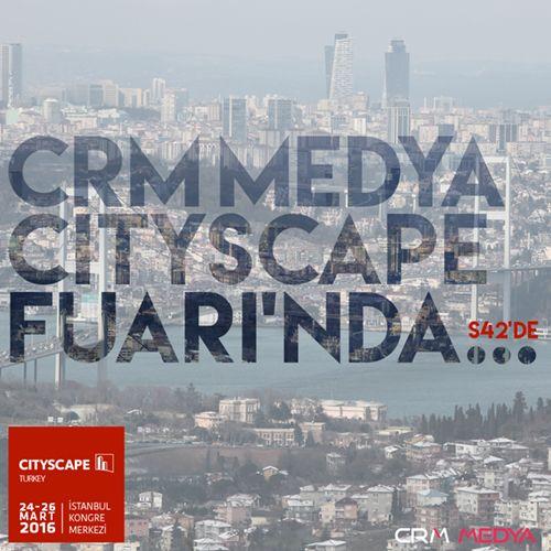 Crm Medya, Sektörel Çözümleri ile Cityspace Turkey'de!